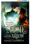 FIRST FIVE: The Flame and the Arrow by Emigh Cannaday.